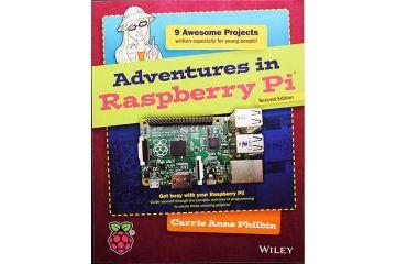 knjige JOHN WILEY & SONS Adventures In Raspberry Pi, Carrie Anne Philbin, John Wiley & Sons, 9781119046028